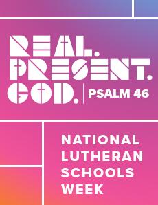 National Lutheran School Week –Generations!